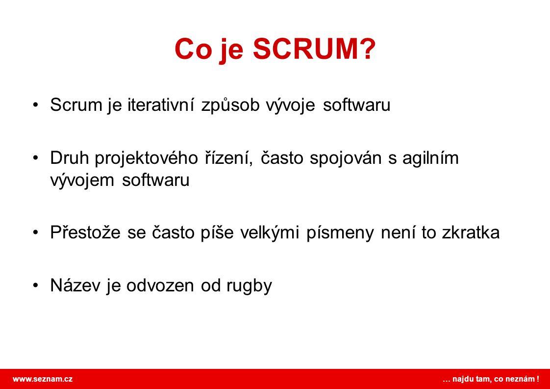 Co je SCRUM Scrum je iterativní způsob vývoje softwaru