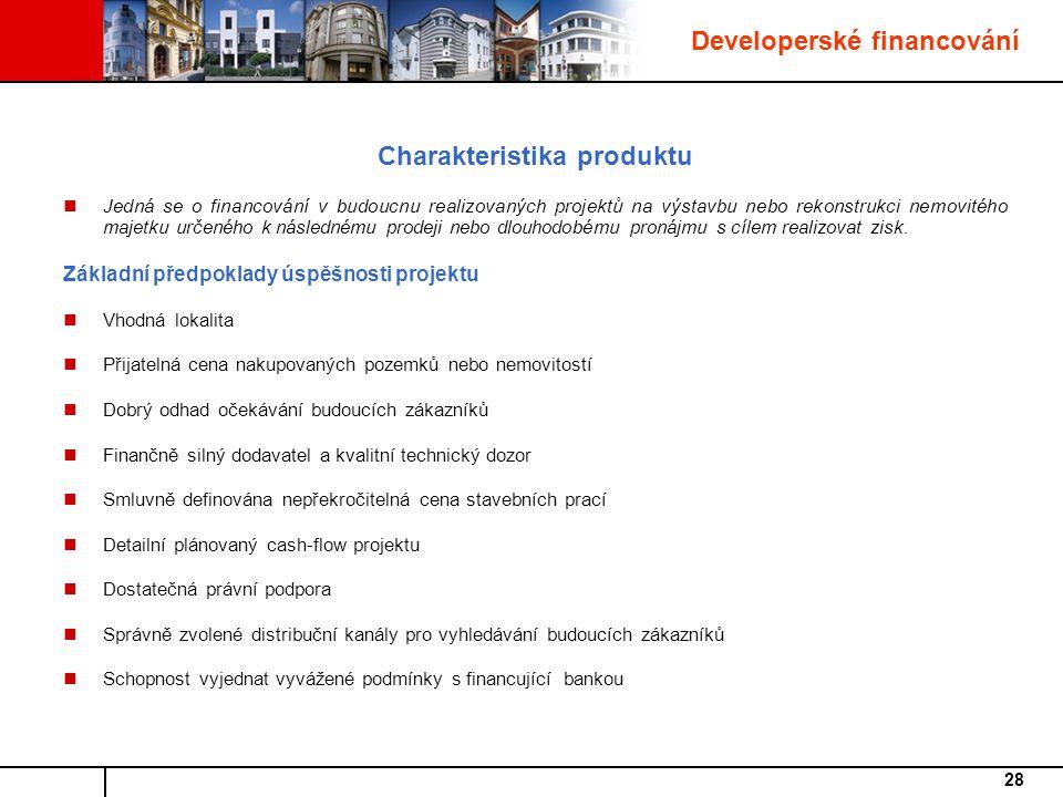 Developerské financování Charakteristika produktu