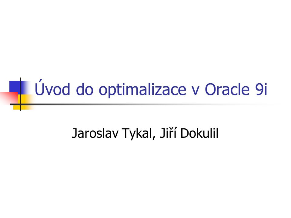Úvod do optimalizace v Oracle 9i