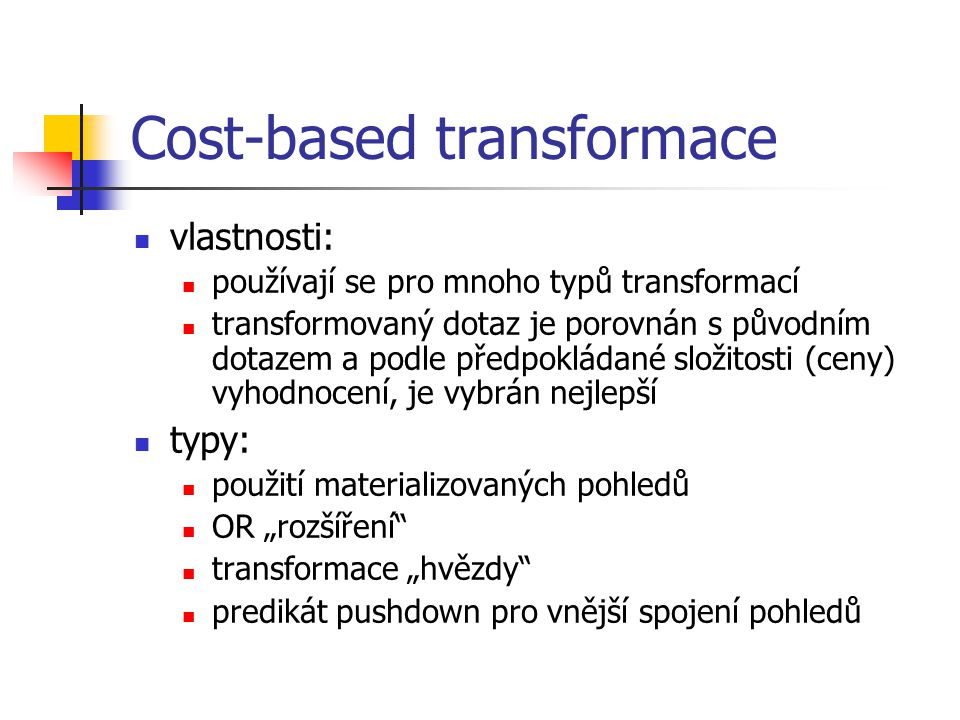 Cost-based transformace