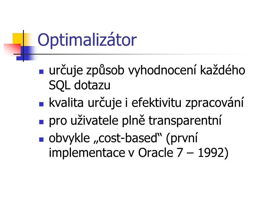 Optimalizátor určuje způsob vyhodnocení každého SQL dotazu