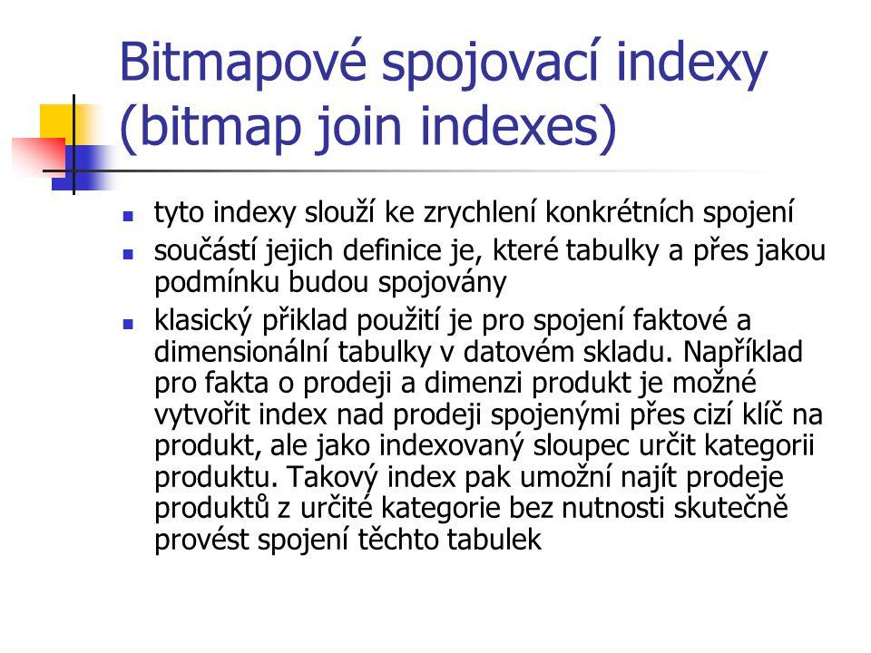 Bitmapové spojovací indexy (bitmap join indexes)