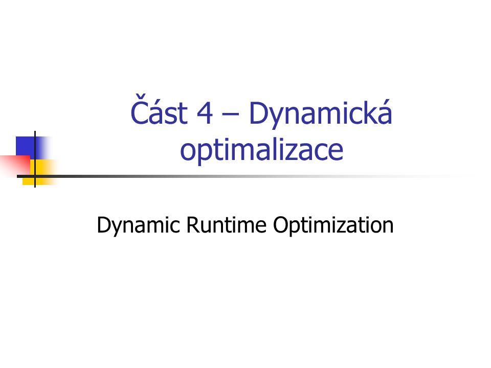 Část 4 – Dynamická optimalizace