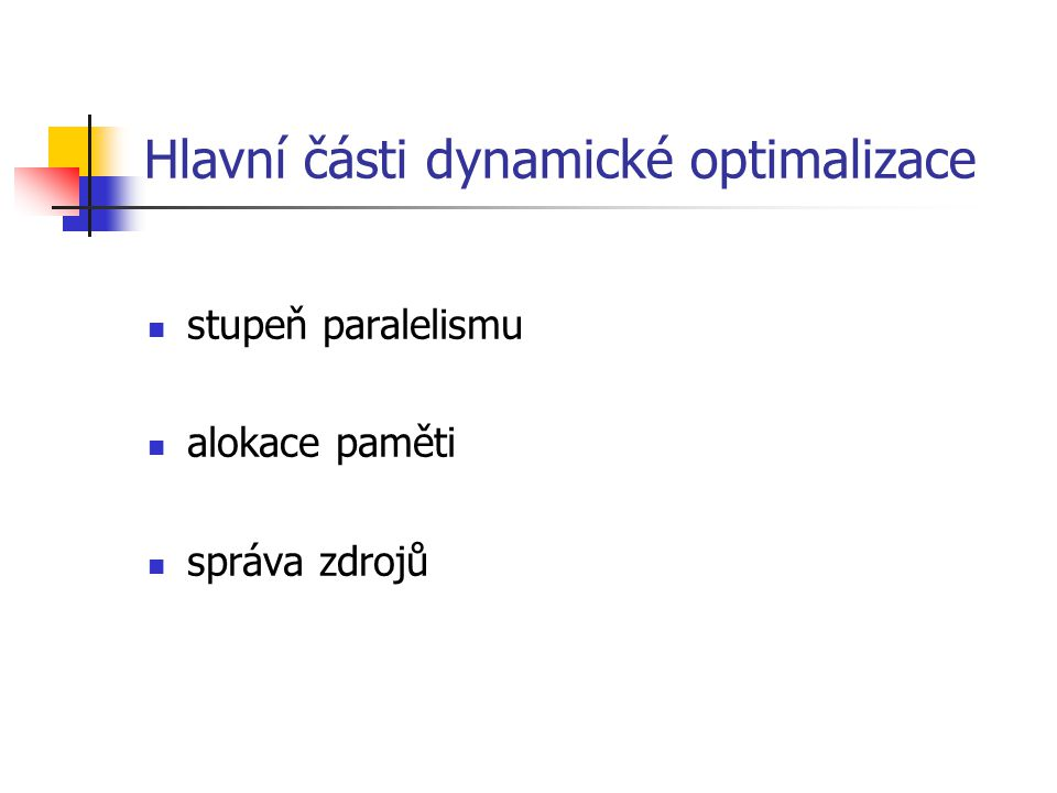 Hlavní části dynamické optimalizace