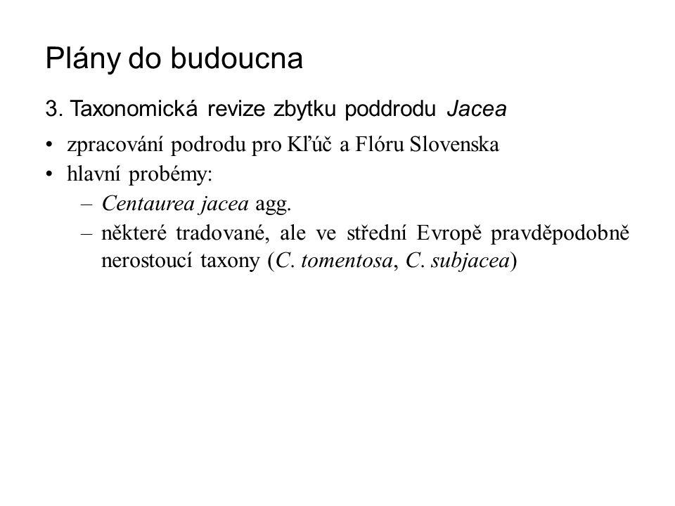 Plány do budoucna 3. Taxonomická revize zbytku poddrodu Jacea