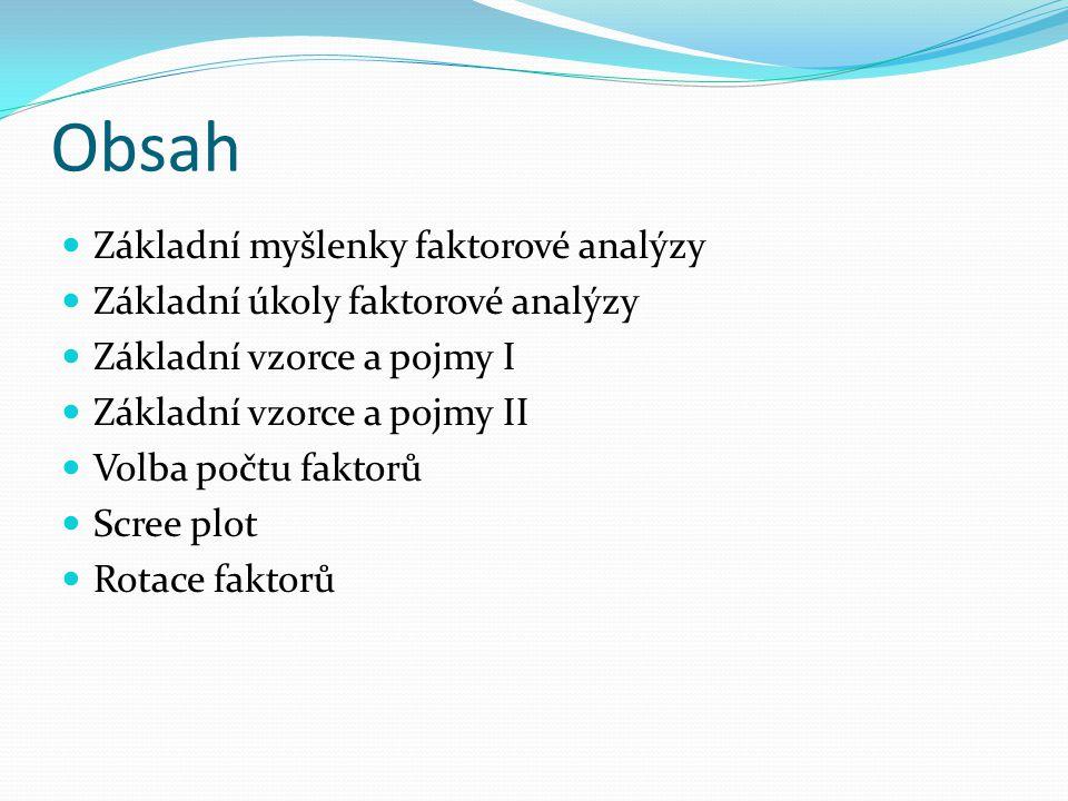 Obsah Základní myšlenky faktorové analýzy