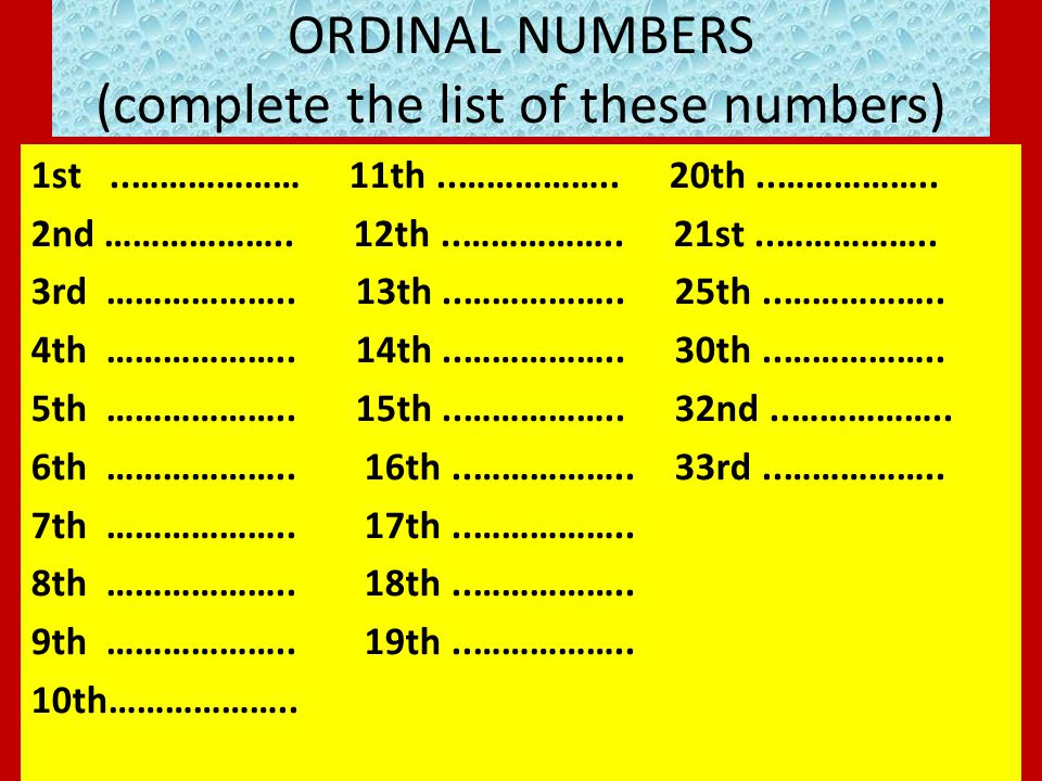ORDINAL NUMBERS (complete the list of these numbers)