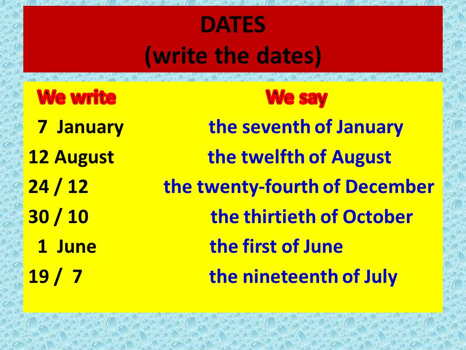 DATES (write the dates)