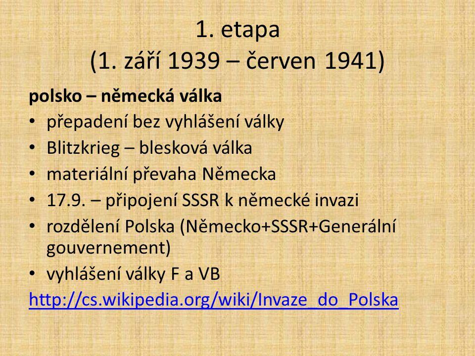1. etapa (1. září 1939 – červen 1941) polsko – německá válka