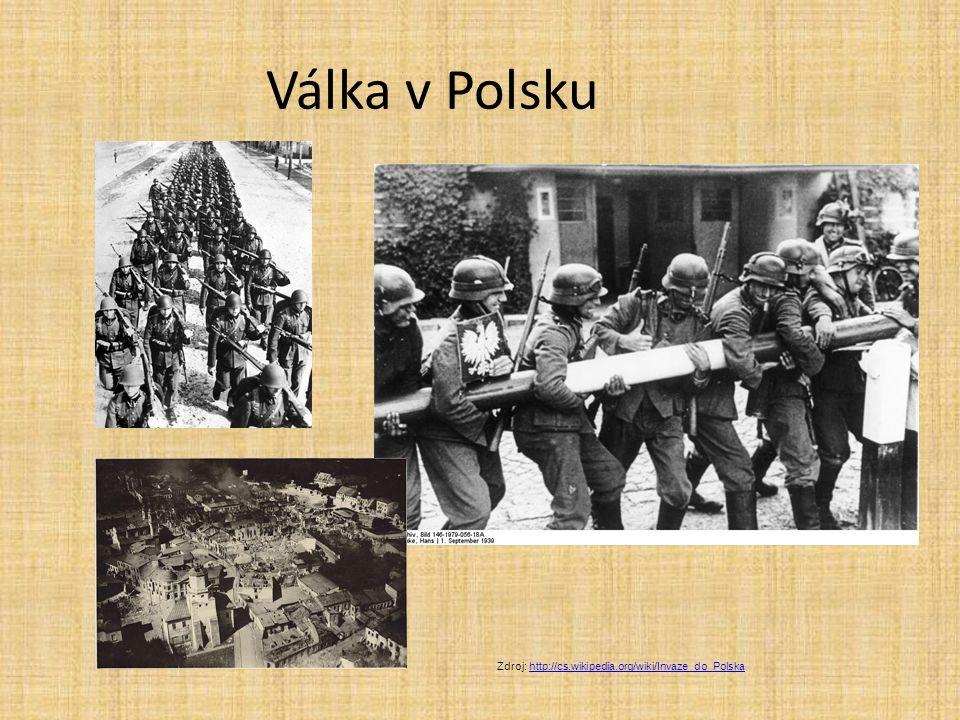 Válka v Polsku Zdroj: http://cs.wikipedia.org/wiki/Invaze_do_Polska