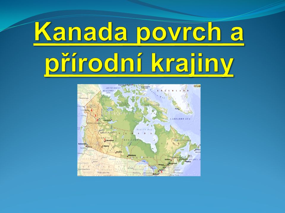 Kanada povrch a přírodní krajiny