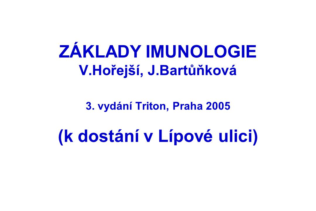 ZÁKLADY IMUNOLOGIE V. Hořejší, J. Bartůňková 3