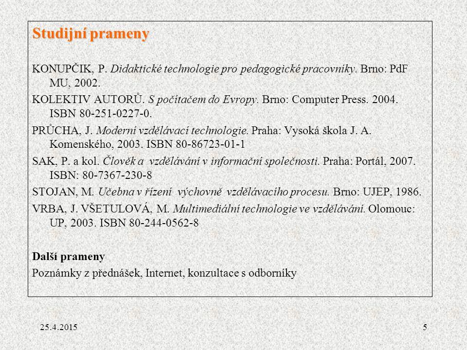 Studijní prameny KONUPČIK, P. Didaktické technologie pro pedagogické pracovníky. Brno: PdF MU, 2002.