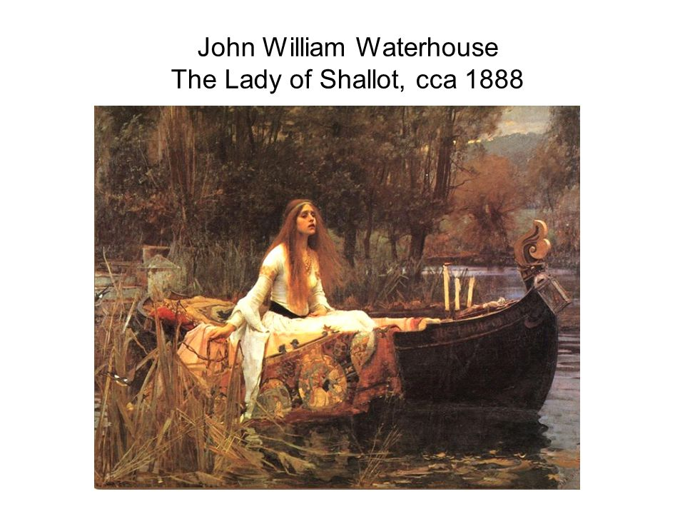 John William Waterhouse The Lady of Shallot, cca 1888
