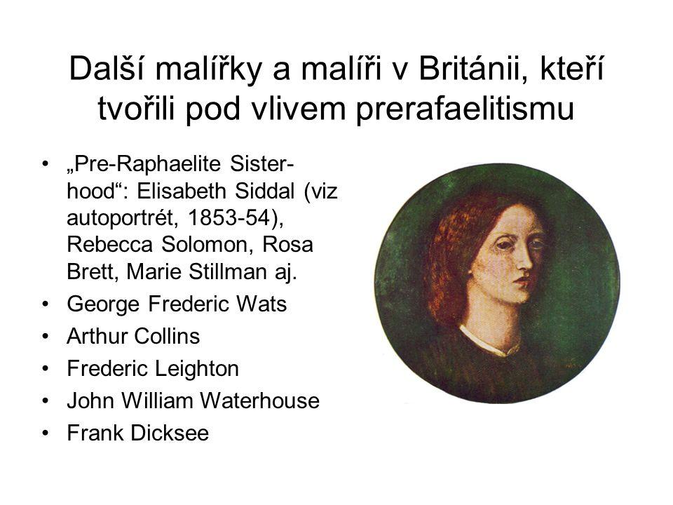 Další malířky a malíři v Británii, kteří tvořili pod vlivem prerafaelitismu