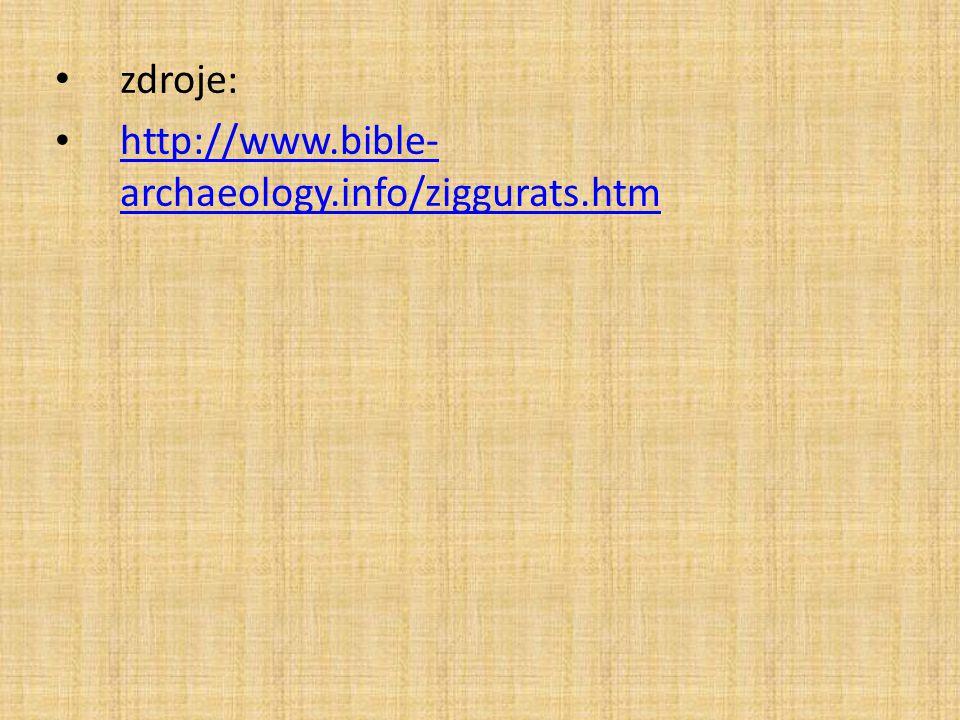 zdroje: http://www.bible-archaeology.info/ziggurats.htm