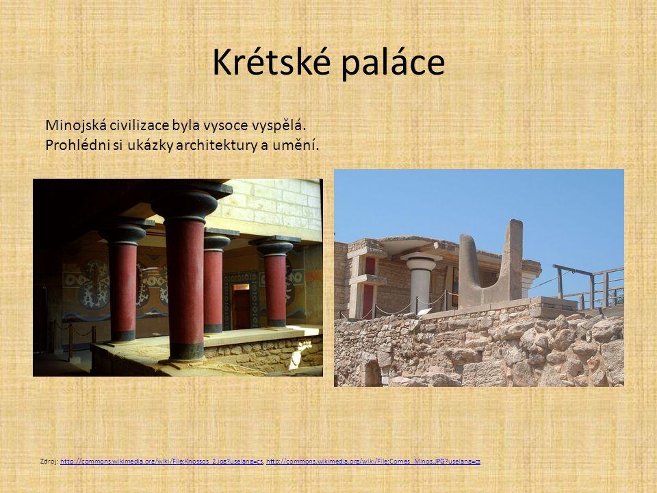 Krétské paláce Minojská civilizace byla vysoce vyspělá.