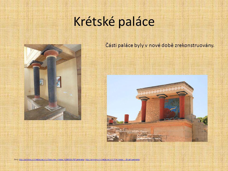 Krétské paláce Části paláce byly v nové době zrekonstruovány.