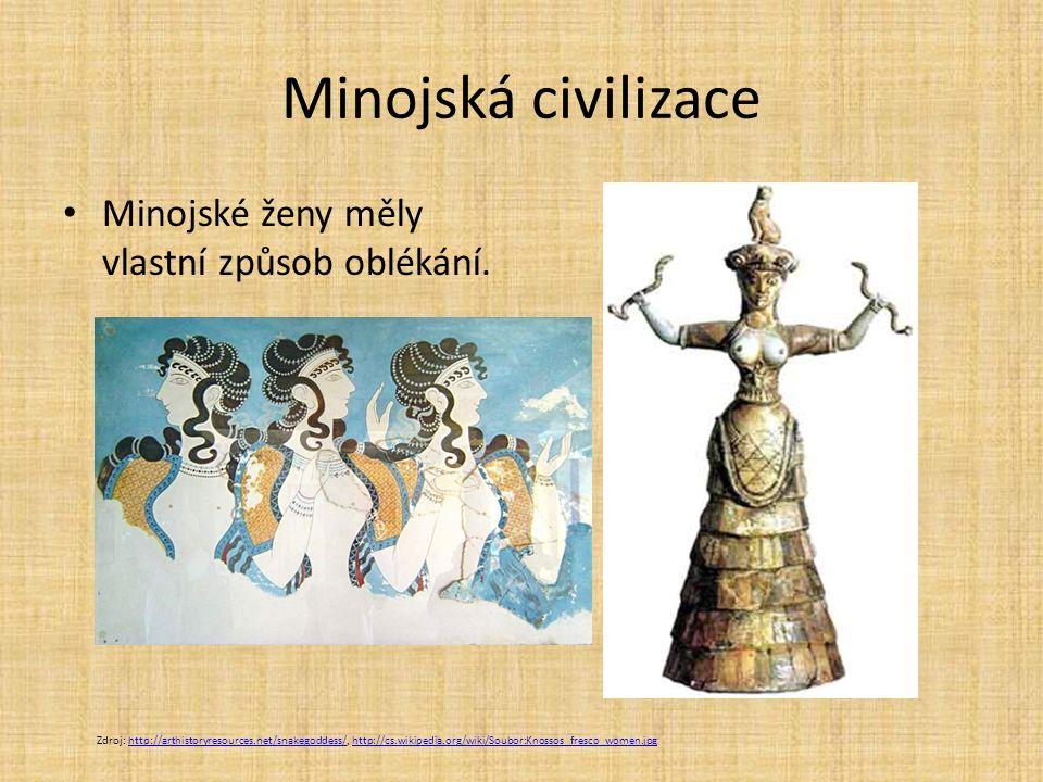 Minojská civilizace Minojské ženy měly vlastní způsob oblékání.