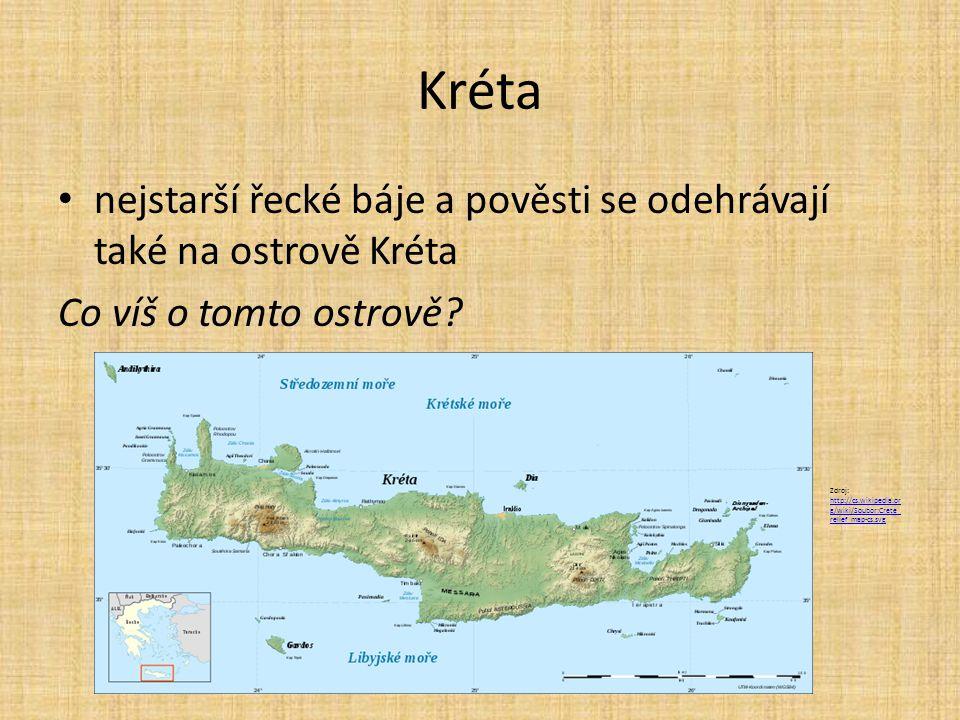Kréta nejstarší řecké báje a pověsti se odehrávají také na ostrově Kréta. Co víš o tomto ostrově