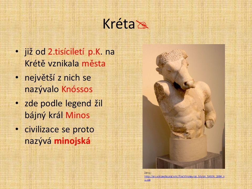 Kréta již od 2.tisíciletí p.K. na Krétě vznikala města