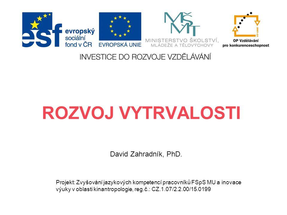 ROZVOJ VYTRVALOSTI David Zahradník, PhD.