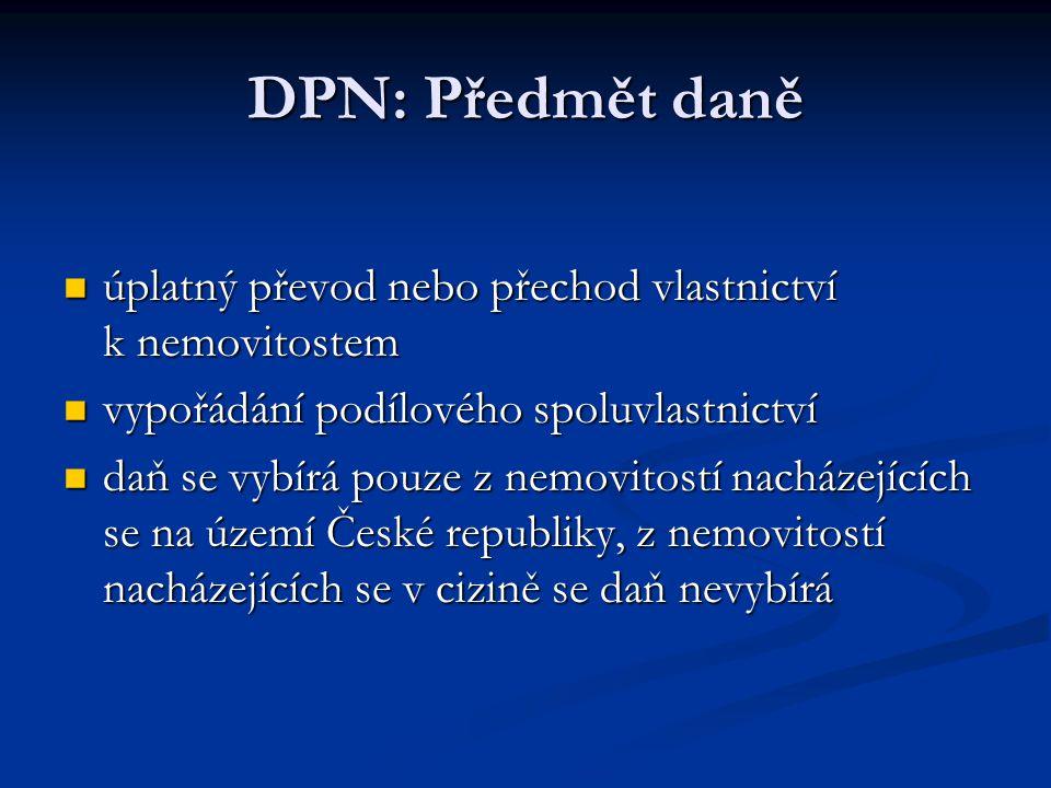 DPN: Předmět daně úplatný převod nebo přechod vlastnictví k nemovitostem. vypořádání podílového spoluvlastnictví.