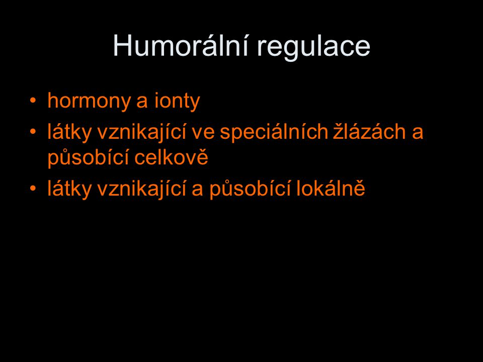 Humorální regulace hormony a ionty