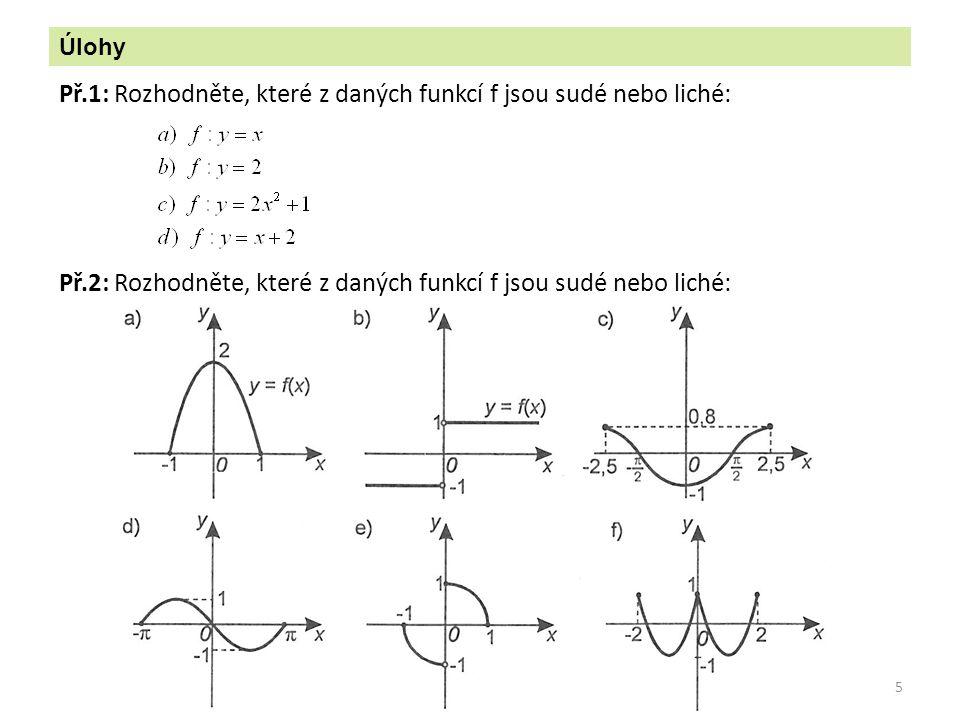 Př.1: Rozhodněte, které z daných funkcí f jsou sudé nebo liché: