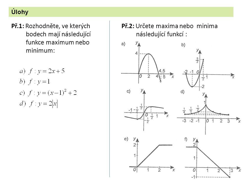 Př.2: Určete maxima nebo minima následující funkcí :