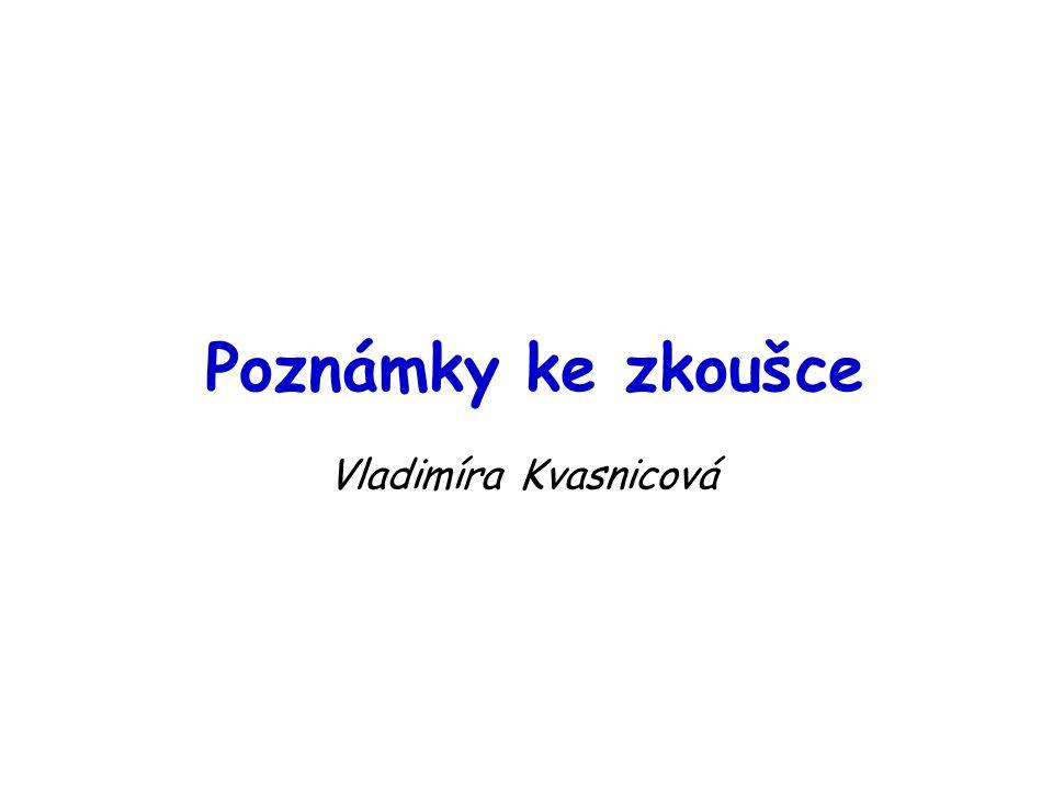 Poznámky ke zkoušce Vladimíra Kvasnicová