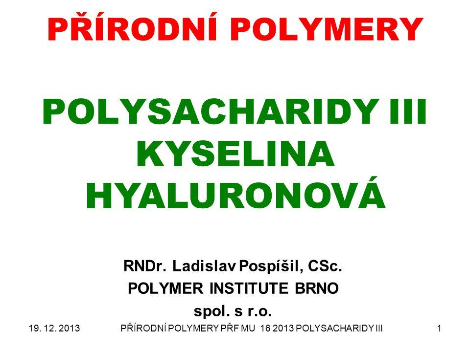 PŘÍRODNÍ POLYMERY POLYSACHARIDY III KYSELINA HYALURONOVÁ