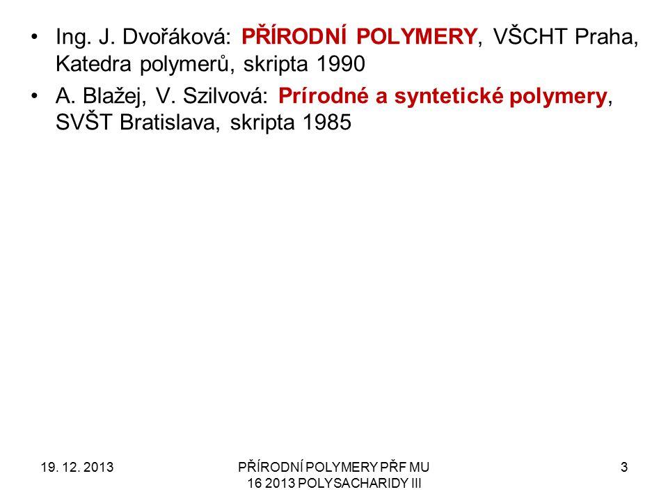 PŘÍRODNÍ POLYMERY PŘF MU 16 2013 POLYSACHARIDY III