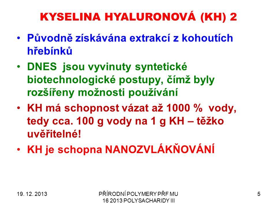KYSELINA HYALURONOVÁ (KH) 2