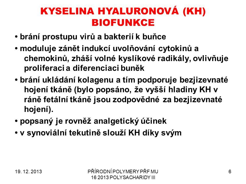 KYSELINA HYALURONOVÁ (KH) BIOFUNKCE