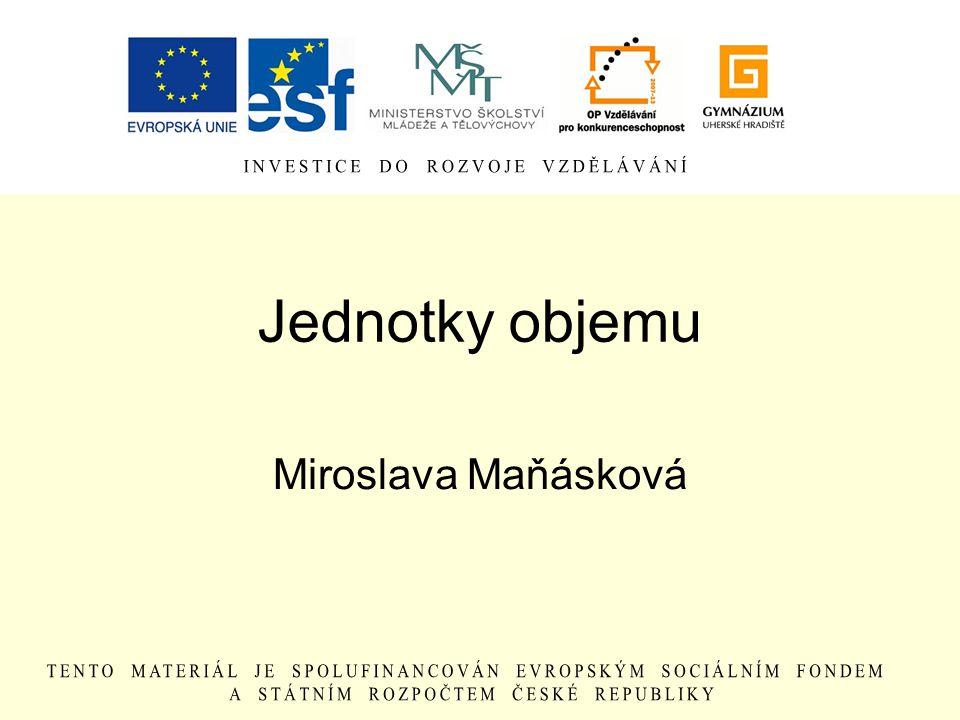 Jednotky objemu Miroslava Maňásková