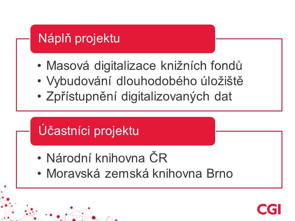 Náplň projektu Masová digitalizace knižních fondů. Vybudování dlouhodobého úložiště. Zpřístupnění digitalizovaných dat.