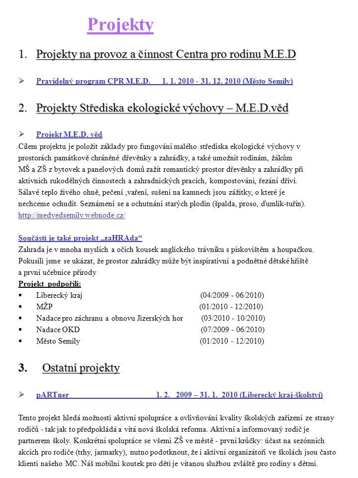Projekty Projekty na provoz a činnost Centra pro rodinu M.E.D