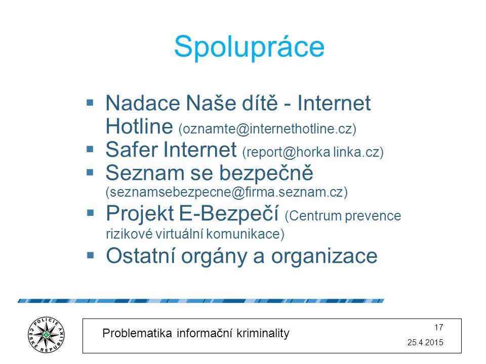 Spolupráce Nadace Naše dítě - Internet Hotline (oznamte@internethotline.cz) Safer Internet (report@horka linka.cz)