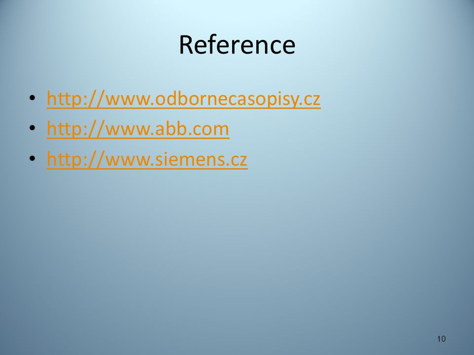 Reference http://www.odbornecasopisy.cz http://www.abb.com