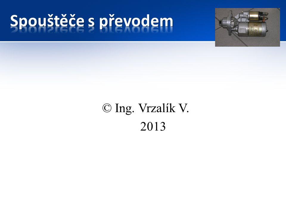 Spouštěče s převodem © Ing. Vrzalík V. 2013
