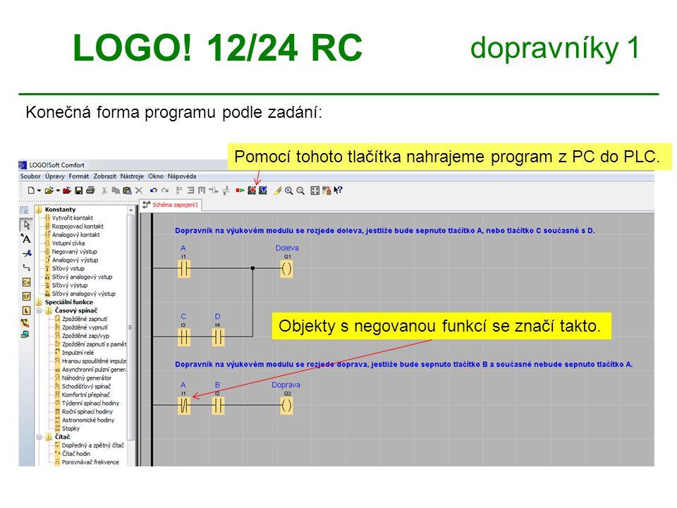 LOGO! 12/24 RC dopravníky 1 Konečná forma programu podle zadání: