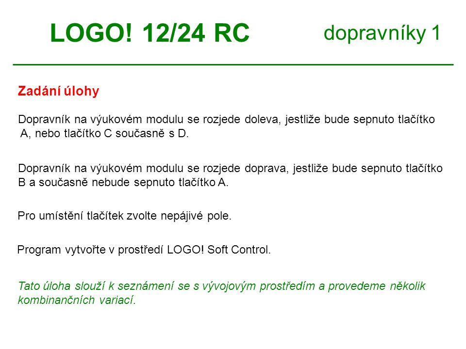 LOGO! 12/24 RC dopravníky 1 Zadání úlohy