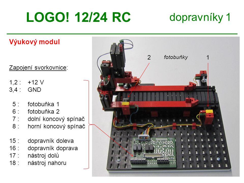 LOGO! 12/24 RC dopravníky 1 Výukový modul 2 1 Zapojení svorkovnice: