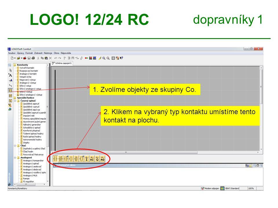 LOGO! 12/24 RC dopravníky 1 1. Zvolíme objekty ze skupiny Co.
