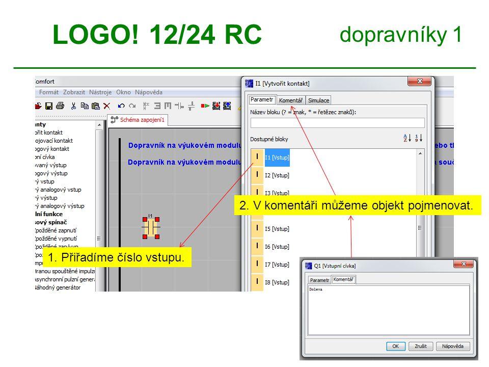 LOGO! 12/24 RC dopravníky 1 2. V komentáři můžeme objekt pojmenovat.