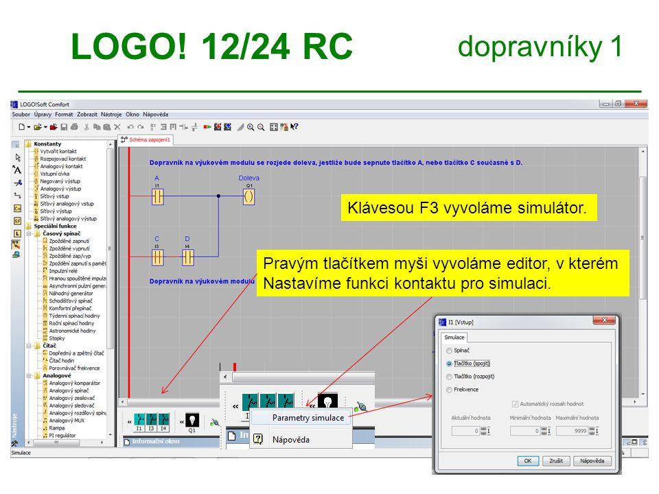 LOGO! 12/24 RC dopravníky 1 Klávesou F3 vyvoláme simulátor.