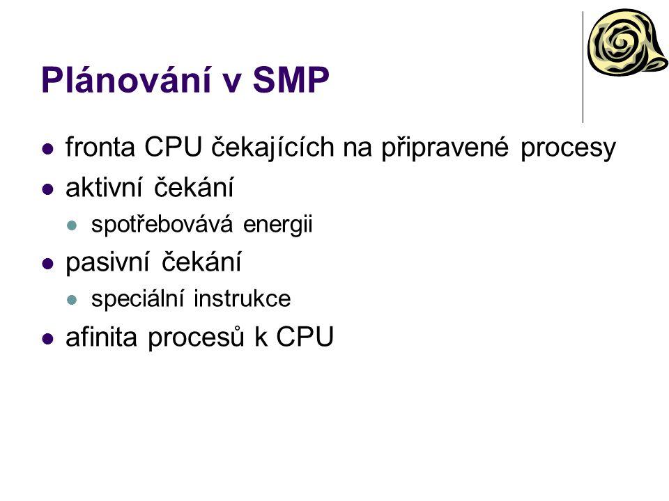 Plánování v SMP fronta CPU čekajících na připravené procesy