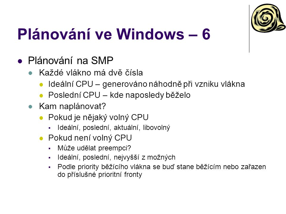 Plánování ve Windows – 6 Plánování na SMP Každé vlákno má dvě čísla