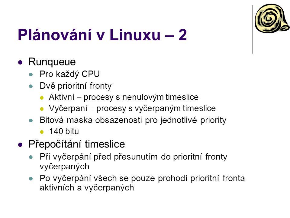 Plánování v Linuxu – 2 Runqueue Přepočítání timeslice Pro každý CPU